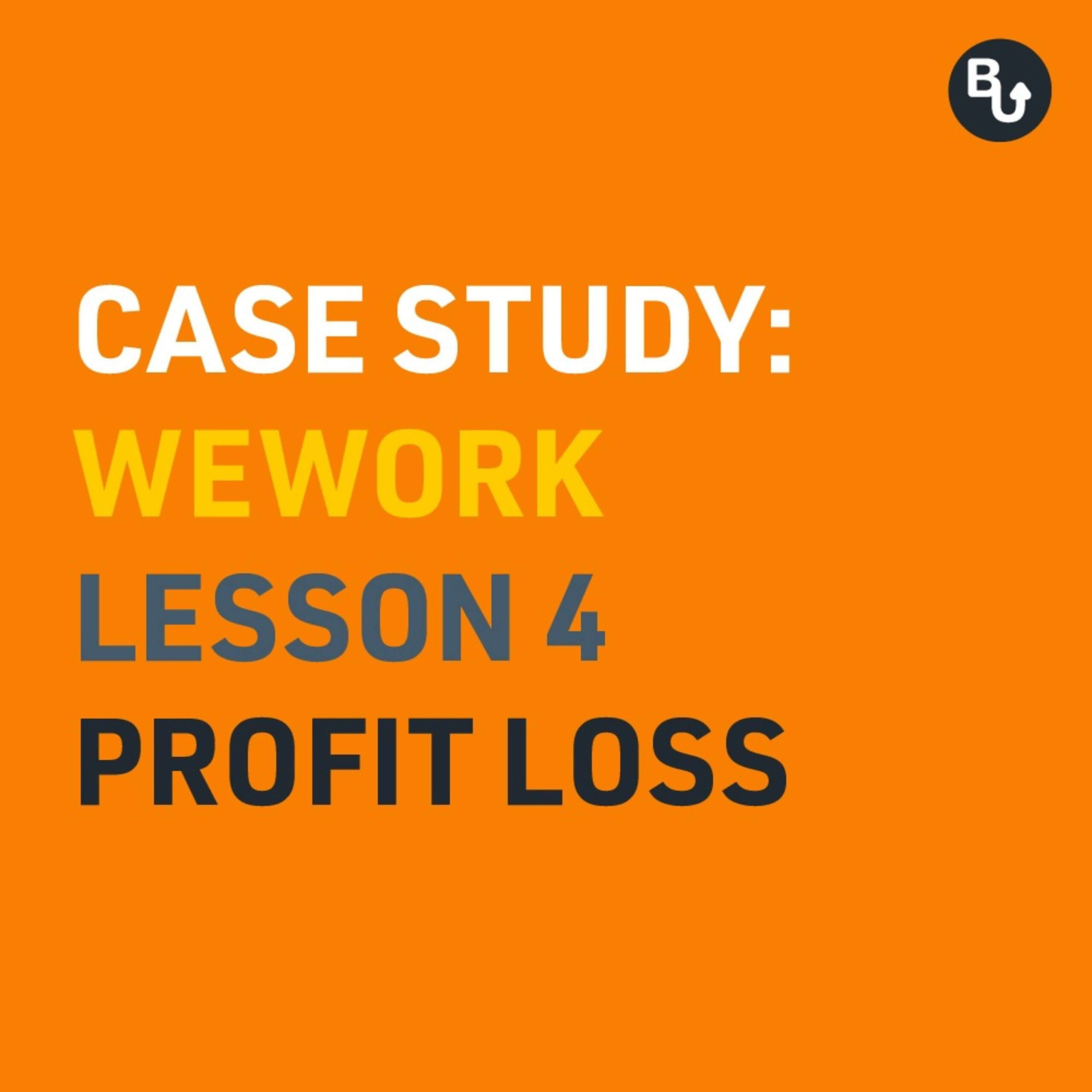 A deep dive into the financials of the WeWork Case Study - Profit