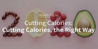 Cutting Calories the right way