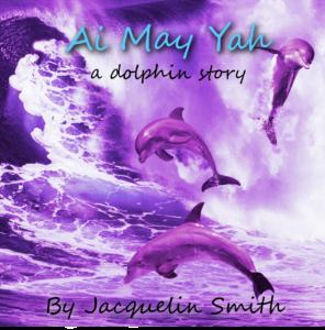 Ai May Yah {A Dolphin Story}