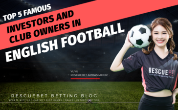 Top 5 Famous Investors And Club Owners In English Football Blog Featured Image