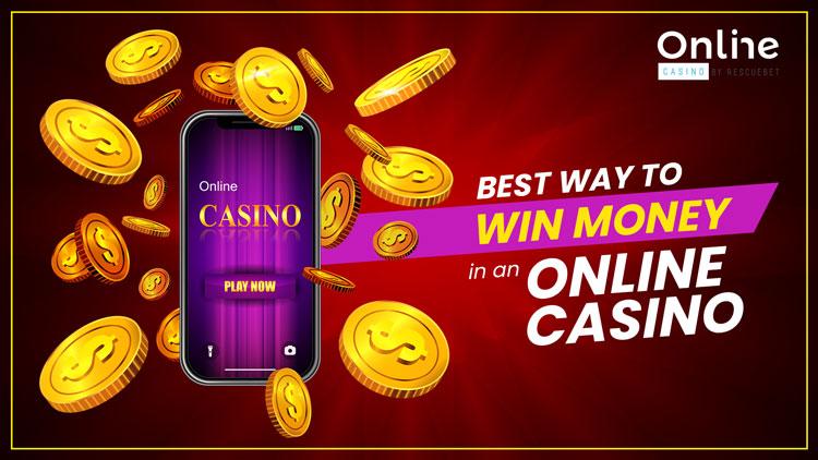Best Ways To Win Money In An Online Casino Blog Featured Image