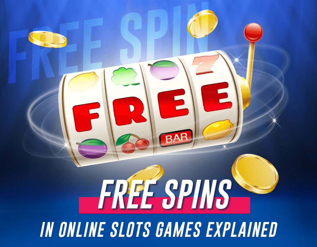 Free Spins In Online Slots Games Explained