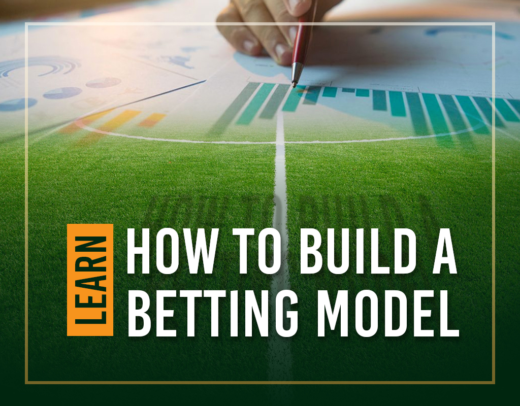 Learn How To Build A Betting Model