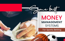 Some Best Money Management Systems For Sports Betting