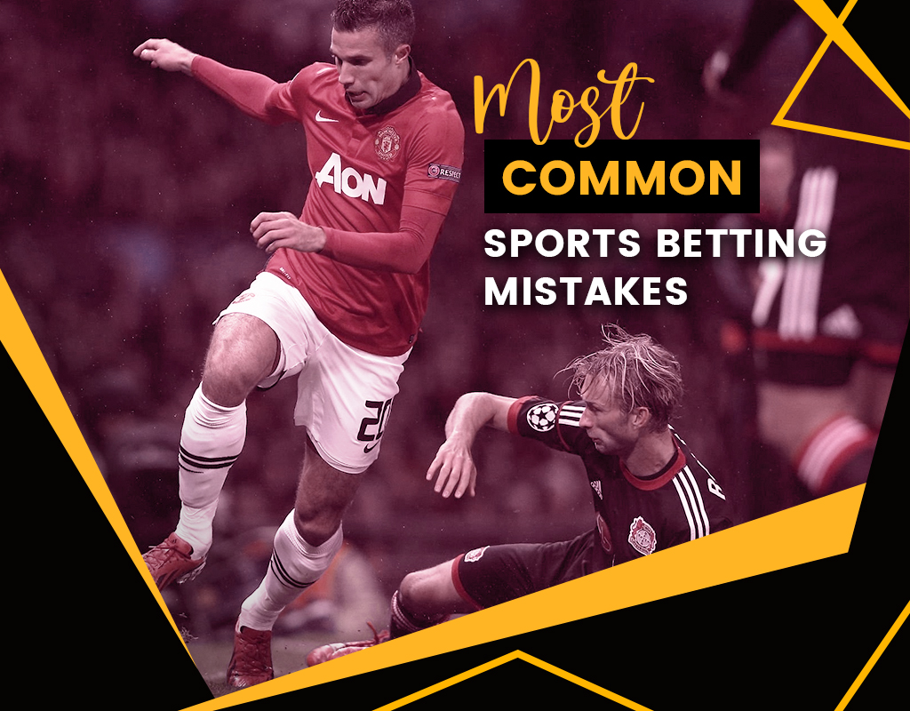 Most Common Sports Betting Mistakes