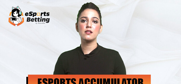Esports Accumulator Betting Guide Blog Featured Image