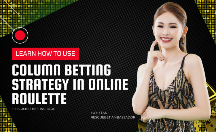 Column Betting Strategy In Online Roulette Blog Featured Image
