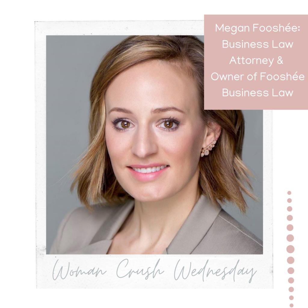 Woman Crush Wednesday: Megan Fooshée