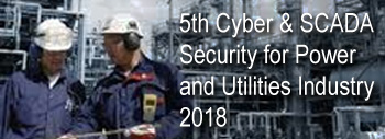 5th Cyber & SCADA Security for Power and Utilities 2018