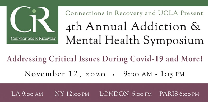 4th Annual Connections in Recovery and UCLA Addiction and Mental Health Symposium 2020
