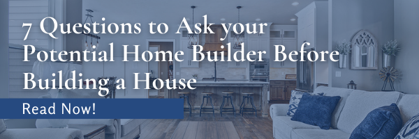 7 Questions to Ask your Potential Home Builder Before Building a House