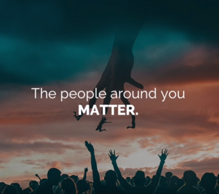The People Around You Matter