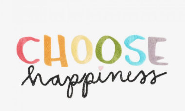 Choose Happiness:  Why?  How?