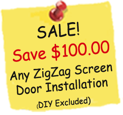 Sale - $100 off any ZigZag screen - DYI not included