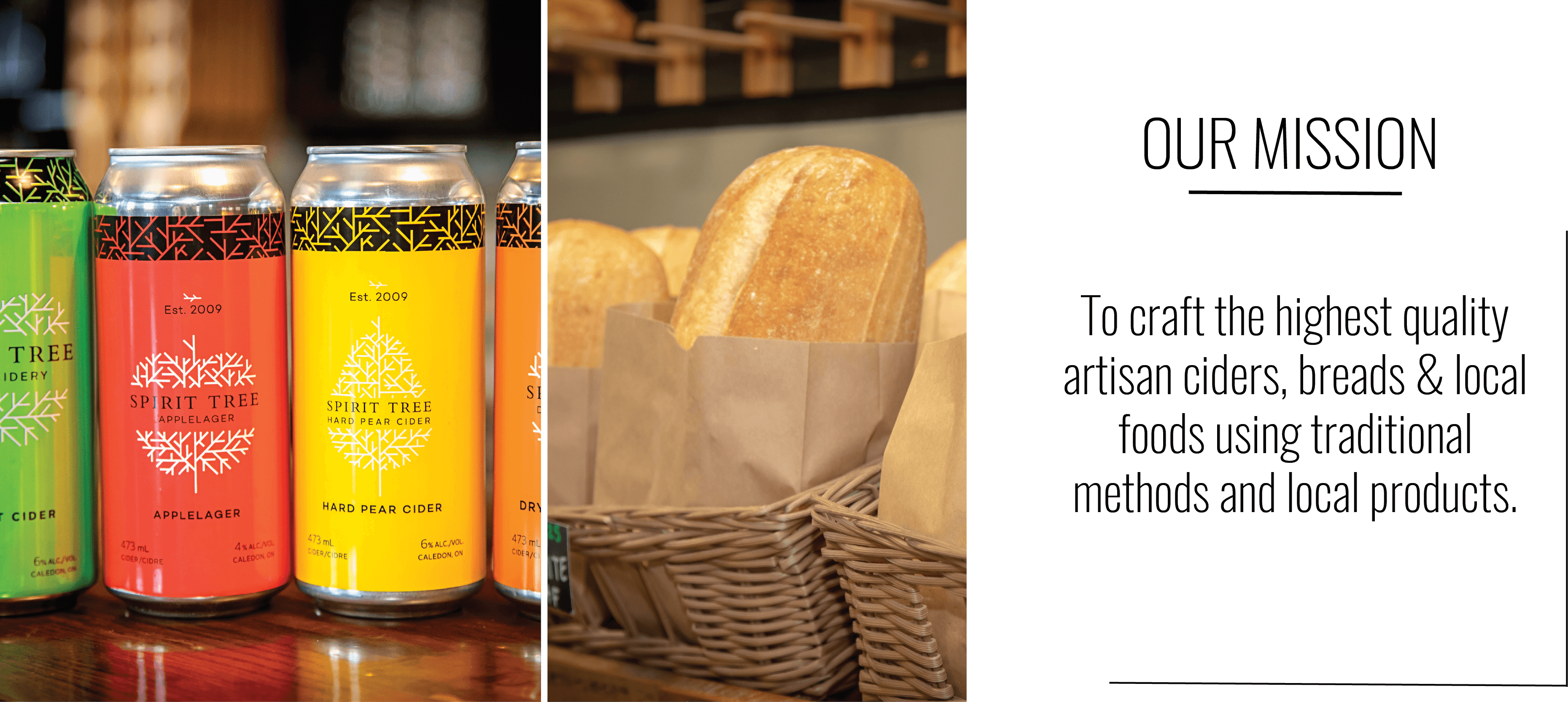 To craft the highest quality artisan ciders, breads & local foods using traditional methods and local products.