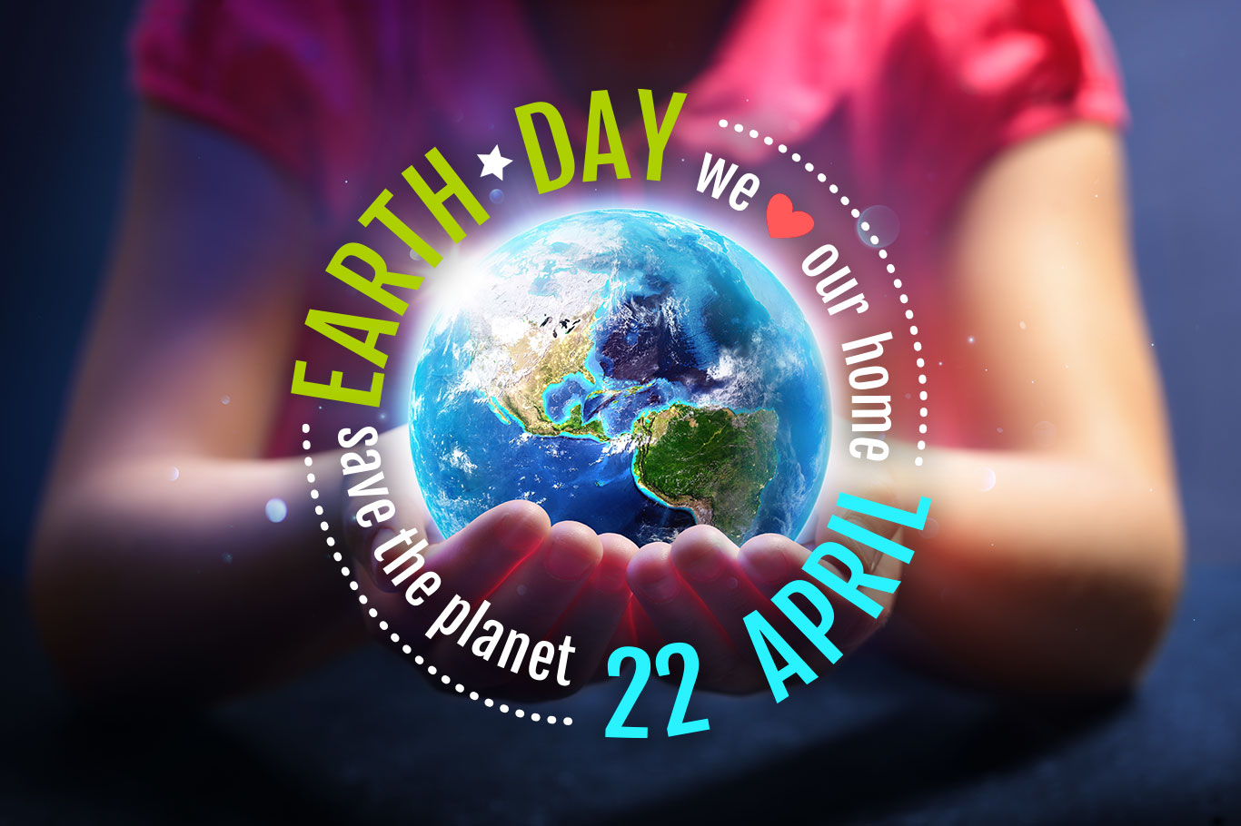Child holding world surrounded by the slogan Earth Day, Save the planet, April 22nd, we love our home.