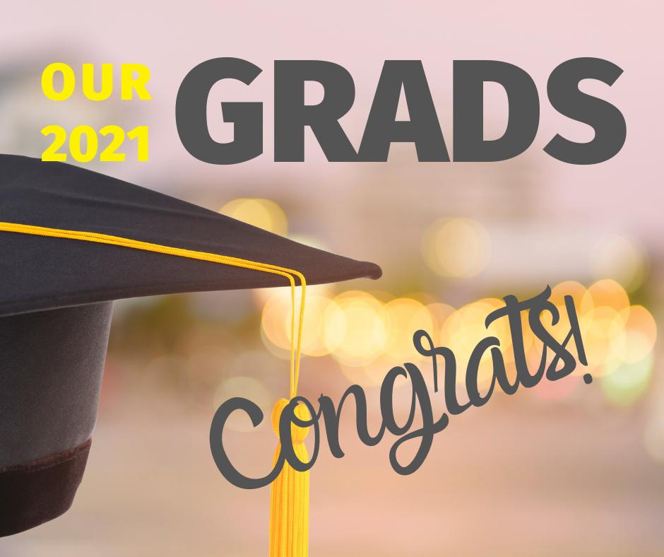 Our 2021 Graduates