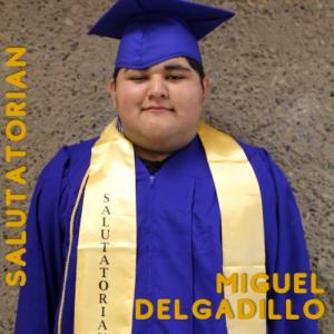Miguel Delgadillo: Salutatorian, BOOST, Honors