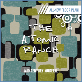 Drake Homes - The Atomic Ranch