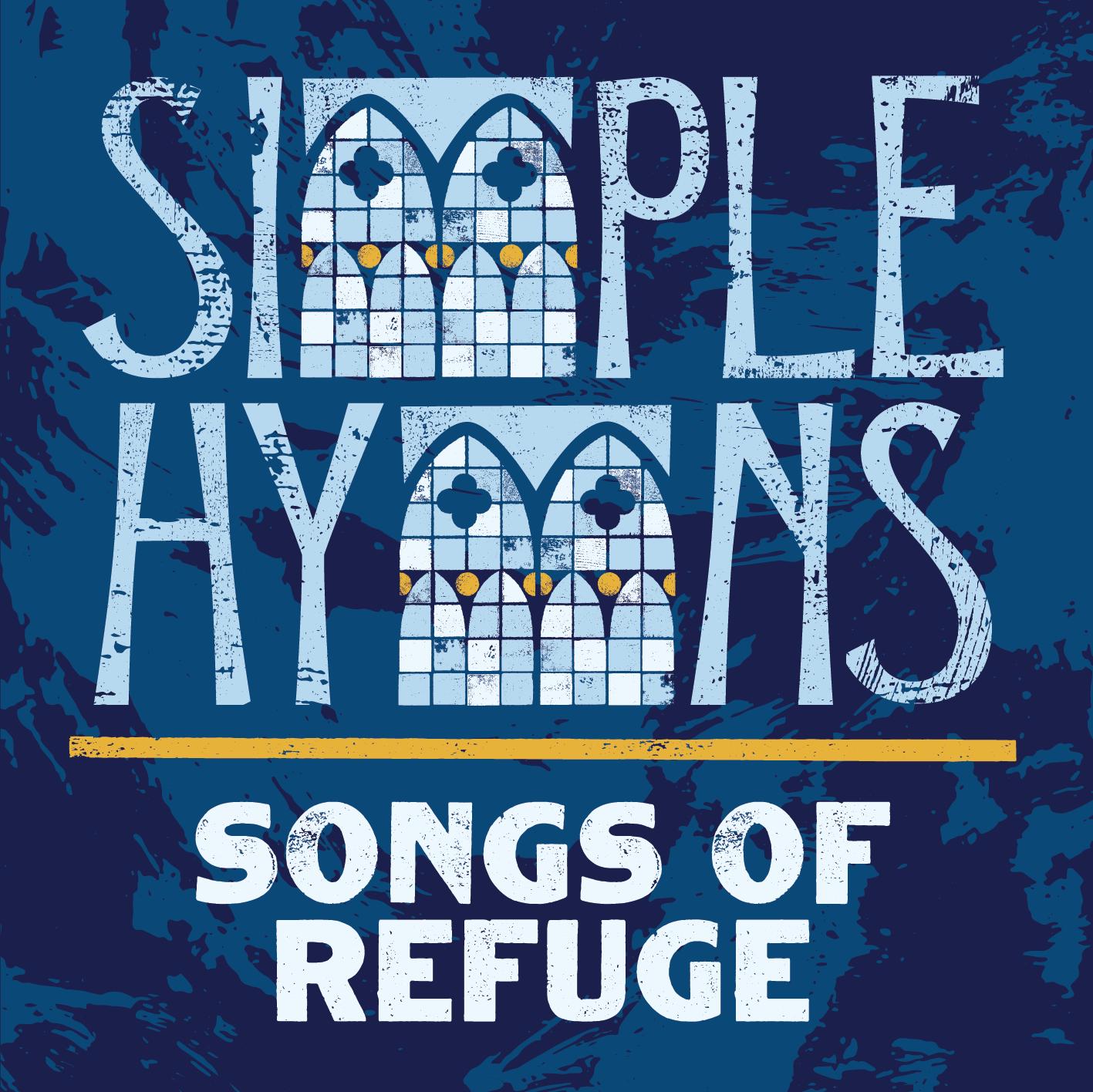 Simple Hymns: Songs of Refuge