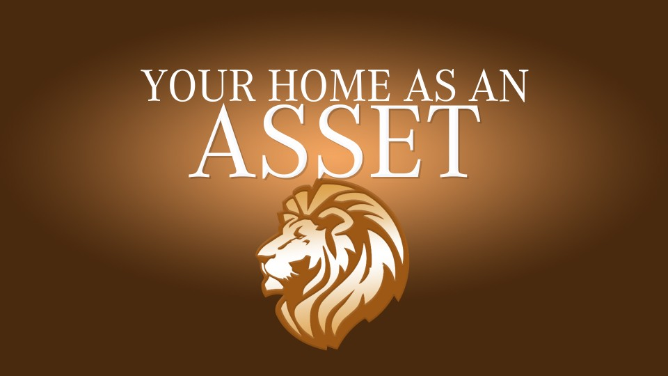 Your Home as an Asset