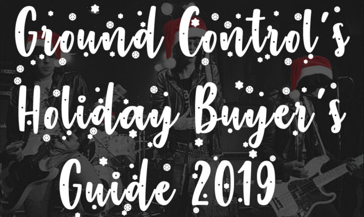 Ground Control's Holiday Buyer's Guide 2019