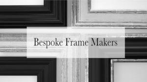 Bespoke Frame Makers, Custom Frames, Fine Art Framing