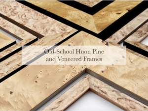 Huon pine and other specialty timber veneered old-school frames