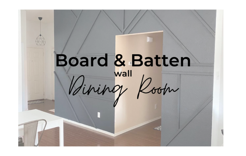 Dining ROom – Board & Batten wall