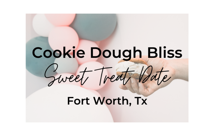 Cookie DOugh BlISs – Fort Worth, Tx
