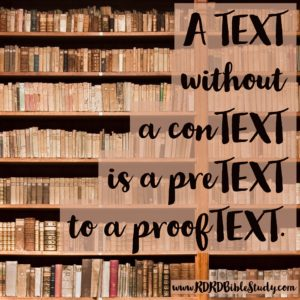 RDRD Bible Study A Text Without a Context is Pretext to a Prooftext
