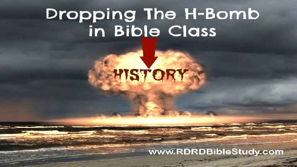 RDRD Bible Study Dropping the History Bomb