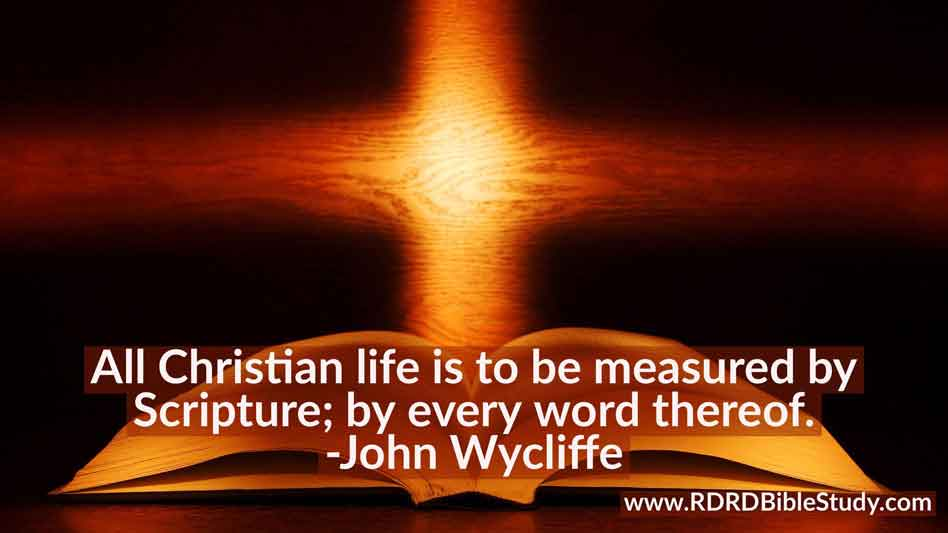 RDRD Bible Study John Wycliffe quote Scripture measure of life
