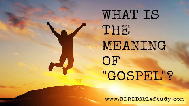 """What Is The Meaning Of """"Gospel""""?"""