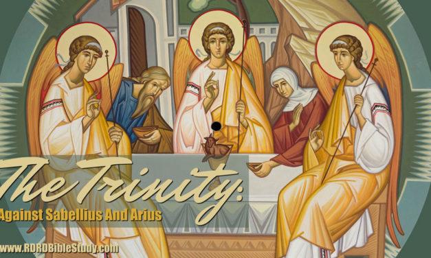 The Trinity: Against Sabellius And Arius