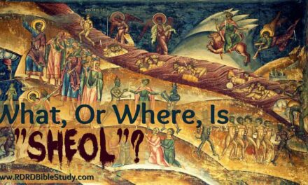 """What, Or Where, Is """"Sheol""""?"""