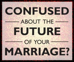 Confused about Marriage