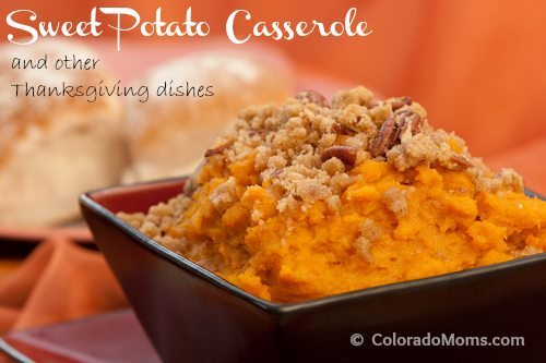 Sweet Potato Casserole & Other Thanksgiving Recipes