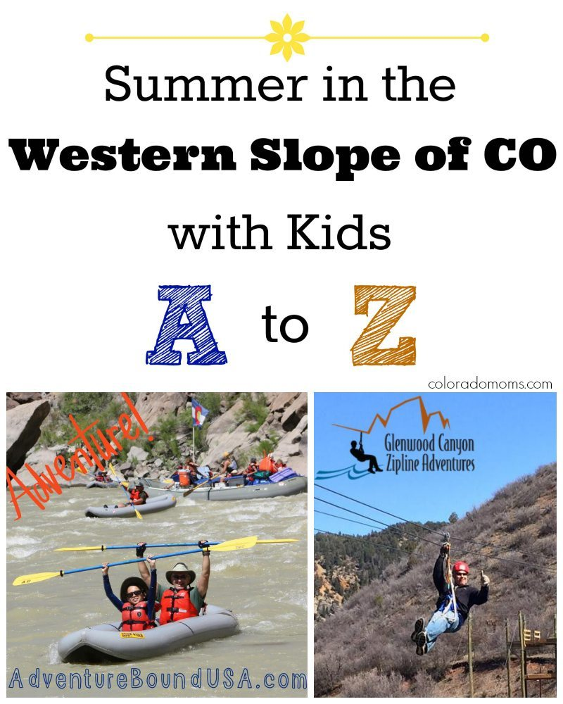 Western Slope Colorado Summer with Kids A to Z