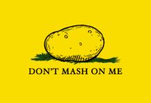 political potatoes don't mash on me