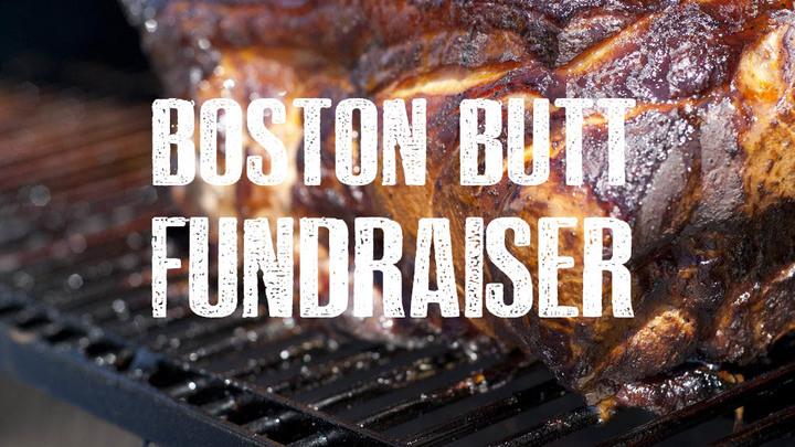 Boston Butt Fundraiser
