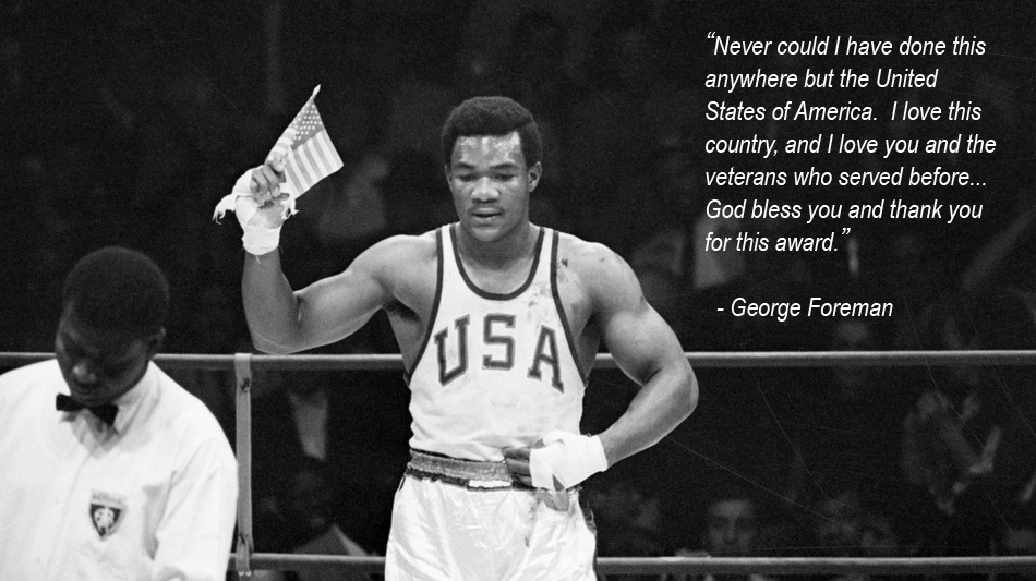 George Foreman 1968 Olympics Quote.
