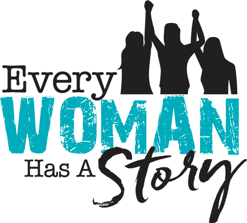 Every Woman Has A Story