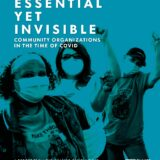 Change Capital Fund Report: Essential Yet Invisible: Community Organizations in the Time of Covid