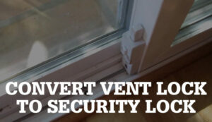 Secure Patio Door or Window with a Modified Vent Lock