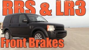 LR3 Front Brake Replacement Costs, Tool List and Torque Specs