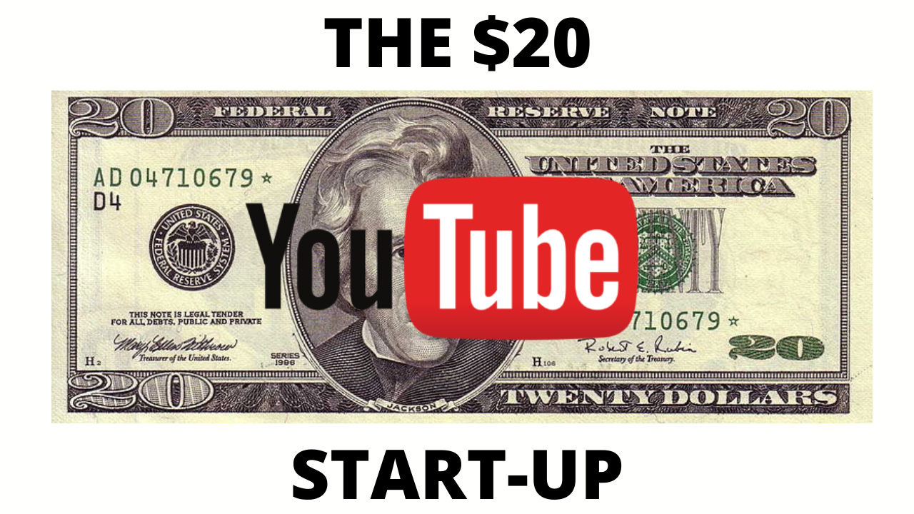 The twenty dollar youtube start up