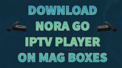 How to install Nora Go on Mag Box