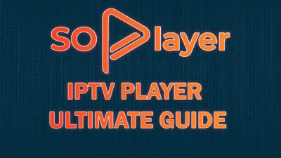 SO Player – Streaming App Ultimate Guide
