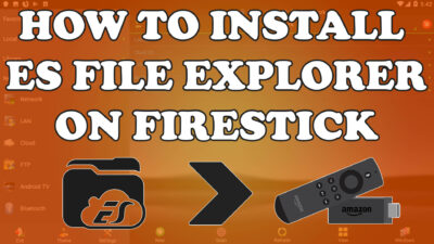How to Install ES File Explorer on Firestick